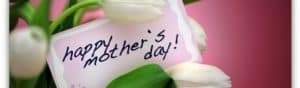 Mother's Day Sunday May 10th 2015